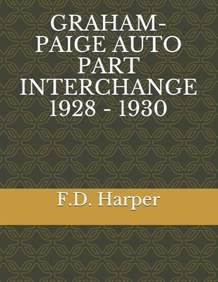 Graham-Paige Auto Part Interchange 1928 - 1930