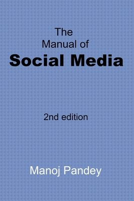 The Manual of Social Media: 2nd edition