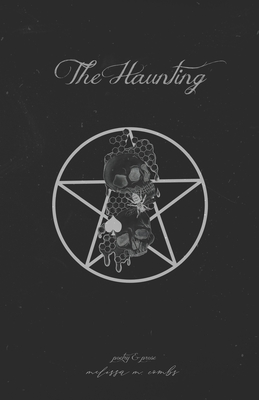 The Haunting: poetry & prose