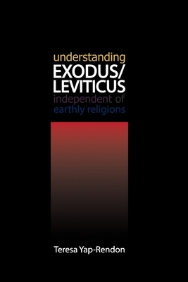 Understanding EXODUS/LEVITICUS Independent of Earthly Religions