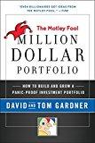 Motley Fool Million Dollar Portfolio: How to Build and Grow a Panic-Proof Investment Portfolio (Motley Fool Books)