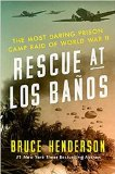 Rescue at Los Ba os: The Most Daring Prison Camp Raid of World War II