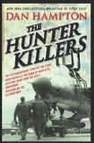The Hunter Killers: The Extraordinary Story of the First Wild Weasels, the Band of Maverick Aviators Who Flew the Most Dangerous Missions of the Vietnam War