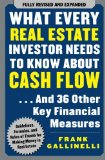 What Every Real Estate Investor Needs to Know About Cash Flow... And 36 Other Key Financial Measures