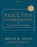 The Complete Guide to Executive Compensation 3/E