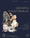 Laboratory Animal Medicine, Third Edition (American College of Laboratory Animal Medicine)