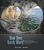 How Does Earth Work? Physical Geology and the Process of Science (2nd Edition)