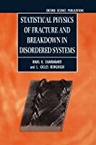 Statistical Physics of Fracture and Breakdown in Disordered Systems (Monographs on the Physics and Chemistry of Materials)