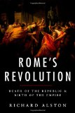 Rome's Revolution: Death of the Republic and Birth of the Empire (Ancient Warfare and Civilization)