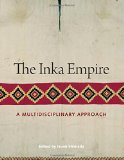 The Inka Empire: A Multidisciplinary Approach (William and Bettye Nowlin Series in Art, History, and Cultur)