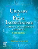 Urinary & Fecal Incontinence: Current Management Concepts, 3e (Urinary and Fecal Incontinence)