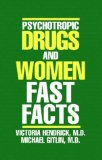 Psychotropic Drugs and Women: Fast Facts (Fast Facts)