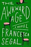The Awkward Age: A Novel