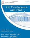 iOS Development with Flash: Your visual blueprint for developing Apple apps