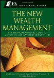 The New Wealth Management: The Financial Advisor's Guide to Managing and Investing Client Assets