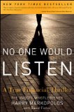 No One Would Listen: A True Financial Thriller