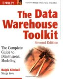 The Data Warehouse Toolkit: The Complete Guide to Dimensional Modeling