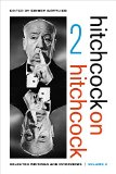 Hitchcock on Hitchcock, Volume 2: Selected Writings and Interviews