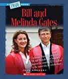Bill and Melinda Gates (True Books: Biographies)