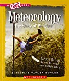 Meteorology: The Study of Weather (True Books: Earth Science (Paperback))