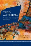 Crisis and Trauma: Developmental-ecological Intervention (Crisis Intervention)