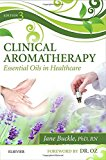 Clinical Aromatherapy: Essential Oils in Healthcare, 3e