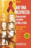 Hay una respuesta (There Is an Answer): C mo prevenir y entender el VHI y el SIDA (How to Prevent and Understand HIV/AIDS) (Atria Espanol) (Spanish Edition)