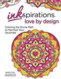 Inkspirations Love by Design: Coloring the Divine Path to Manifest Your Soulmate