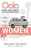 Oola for Women: Find Balance in an Unbalanced World--7 Key Areas of Life to Have Less Stress, More Purpose, and Reveal the Greatness Within You