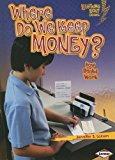 Where Do We Keep Money?: How Banks Work (Lightning Bolt Books: Exploring Economics (Paperback))