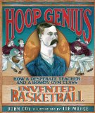Hoop Genius: How a Desperate Teacher and a Rowdy Gym Class Invented Basketball (Carolrhoda Picture Books)