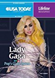 Lady Gaga: Pop's Glam Queen (USA Today Lifeline Biographies)