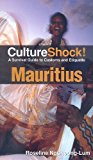Culture Shock! Mauritius: A Survival Guide to Customs and Etiquette (Culture Shock! Guides)