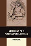 Depression as a Psychoanalytic Problem