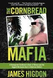 Cornbread Mafia: A Homegrown Syndicate's Code Of Silence And The Biggest Marijuana Bust In American History