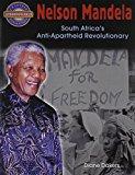 Nelson Mandela: South Africa's Anti-Apartheid Revolutionary (Crabtree Groundbreaker Biographies)