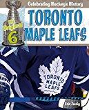 Toronto Maple Leafs (Original Six: Celebrating Hockey's History)