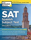 Cracking the SAT Spanish Subject Test, 15th Edition (College Test Preparation)
