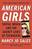 American Girls: Social Media and the Secret Lives of Teenagers