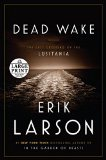 Dead Wake: The Last Crossing of the Lusitania (Random House Large Print)