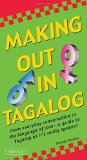 Making Out in Tagalog: (Tagalog Phrasebook) (Making Out Books)