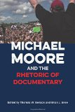 Michael Moore and the Rhetoric of Documentary
