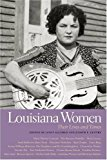 Louisiana Women: Their Lives and Times (Southern Women:  Their Lives and Times Ser.)