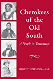 Cherokees of the Old South: A People in Transition