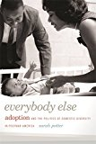 Everybody Else: Adoption and the Politics of Domestic Diversity in Postwar America