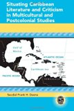 Situating Caribbean Literature and Criticism in Multicultural and Postcolonial Studies (Caribbean Studies)