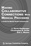 Making Collaborative Connections with Medical Providers: A Guide for Mental Health Professionals
