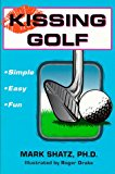 The Games of Golf: 49 Competitive Games You Can Play on the Golf Course