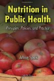 Nutrition in Public Health: Principles, Policies, and Practice