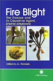 Fire Blight: The Disease and its Causative Agent, Erwinia amylovora (Cabi)
